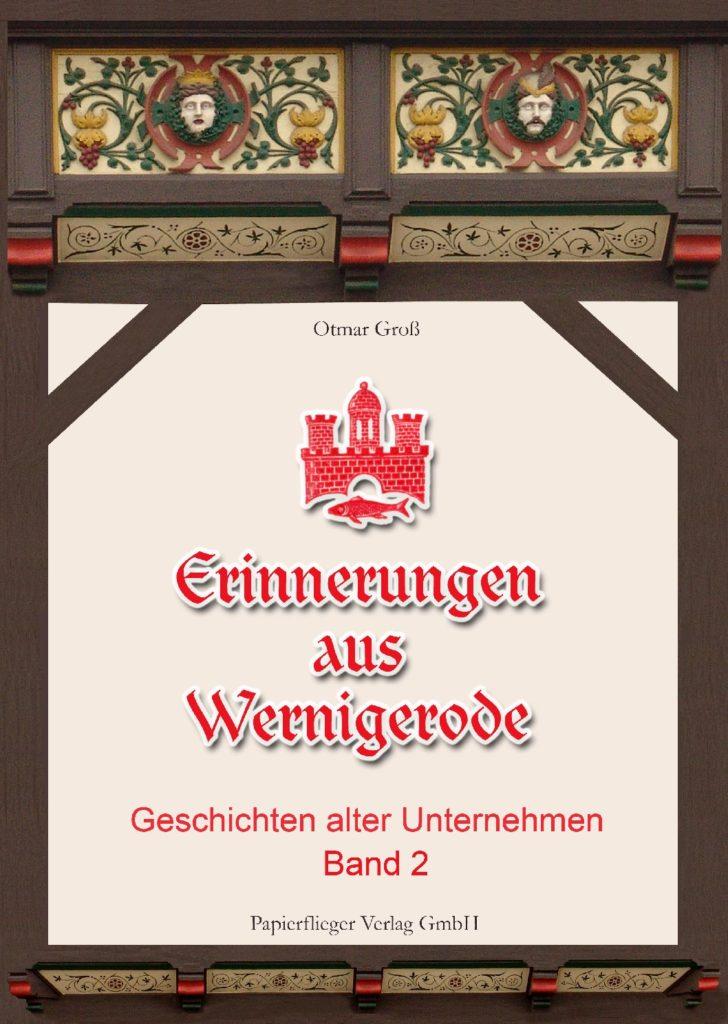 Erinnerungen aus Wernigerode – Geschichten alter Unternehmen – Band 2